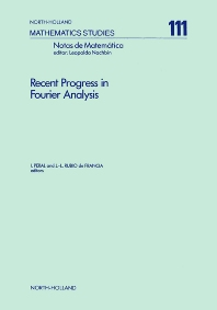 Recent Progress in Fourier Analysis - 1st Edition - ISBN: 9780444877451, 9780080872223