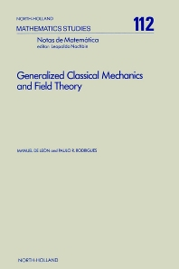 Generalized Classical Mechanics and Field Theory - 1st Edition - ISBN: 9780444877536, 9780080872230