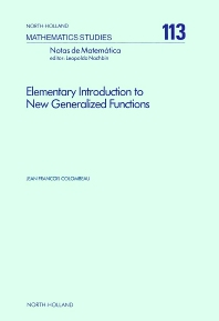 Elementary Introduction to New Generalized Functions - 1st Edition - ISBN: 9780444877567, 9780080872247