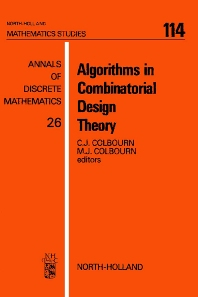 Algorithms in Combinatorial Design Theory - 1st Edition - ISBN: 9780444878021, 9780080872254