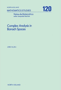 Complex Analysis in Banach Spaces - 1st Edition - ISBN: 9780444878861, 9780080872315