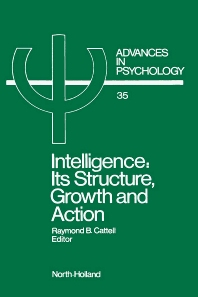 Intelligence: Its Structure, Growth and Action - 1st Edition - ISBN: 9780444879226, 9780080866895