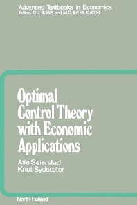 Optimal Control Theory with Economic Applications - 1st Edition - ISBN: 9780444879233, 9780080513225