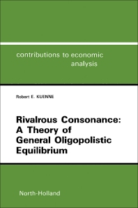 Cover image for Rivalrous Consonance: A Theory of General Oligopolistic Equilibrium
