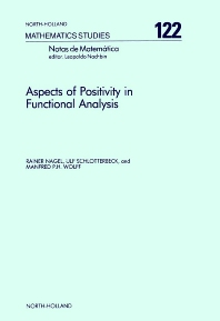 Aspects of Positivity in Functional Analysis - 1st Edition - ISBN: 9780444879592, 9780080872339