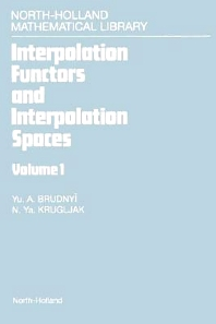 Interpolation Functors and Interpolation Spaces - 1st Edition - ISBN: 9780444880017, 9780080887104