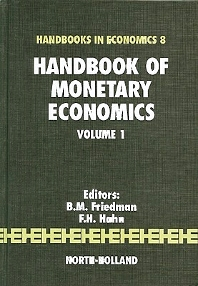 Handbook of Monetary Economics, 1st Edition,Benjamin Friedman,F.H. Hahn,ISBN9780444880253