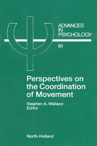 Perspectives on the Coordination of Movement - 1st Edition - ISBN: 9780444880536, 9780080867151
