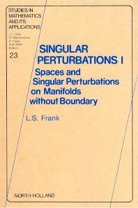 Singular Perturbations I - 1st Edition - ISBN: 9780444881342, 9780080875446