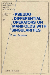 Pseudo-Differential Operators on Manifolds with Singularities - 1st Edition - ISBN: 9780444881373, 9780080875453