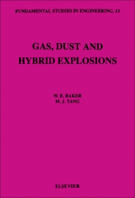 Gas, Dust and Hybrid Explosions - 1st Edition - ISBN: 9780444881502, 9780444598097