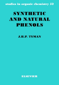 Synthetic and Natural Phenols, 1st Edition,J.H.P. Tyman,ISBN9780444881649