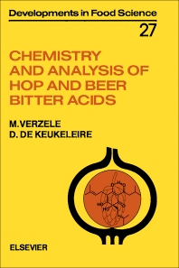 Chemistry and Analysis of Hop and Beer Bitter Acids - 1st Edition - ISBN: 9780444881656, 9781483290867