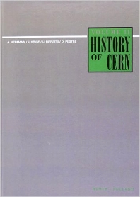 History of CERN, II, 1st Edition,A. Hermann,L. Weiss,D. Pestre,U. Mersits,J. Krige,ISBN9780444882073