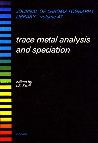 Trace Metal Analysis and Speciation - 1st Edition - ISBN: 9780444882097, 9780080858548