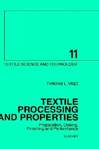 Textile Processing and Properties, 1st Edition,T.L. Vigo,ISBN9780444882240