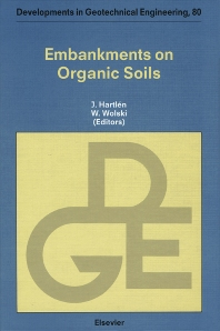 Embankments on Organic Soils - 1st Edition - ISBN: 9780444882738, 9780080530819
