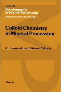 Colloid Chemistry in Mineral Processing - 1st Edition - ISBN: 9780444882844, 9781483290911