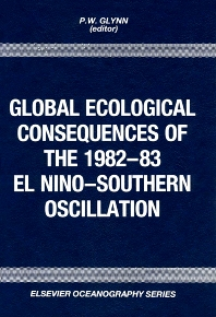 Global Ecological Consequences of the 1982-83 El Niño-Southern Oscillation - 1st Edition - ISBN: 9780444883032, 9780080870908