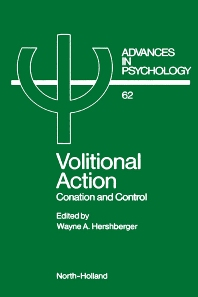 Volitional Action, 1st Edition,W.A. Hershberger,ISBN9780444883186