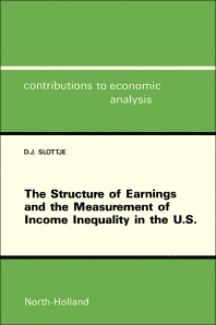 The Structure of Earnings and the Measurement of Income Inequality in the U.S - 1st Edition - ISBN: 9780444883209, 9781483296401