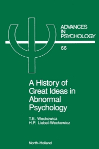 A History of Great Ideas in Abnormal Psychology, 1st Edition,T.E. Weckowicz,H. Liebel-Weckowicz,ISBN9780444883919