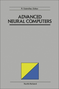 Advanced Neural Computers - 1st Edition - ISBN: 9780444884008, 9781483294278