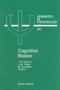 Cognitive Biases - 1st Edition - ISBN: 9780444884138, 9780080867229