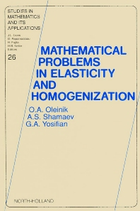 Mathematical Problems in Elasticity and Homogenization - 1st Edition - ISBN: 9780444884411, 9780080875477