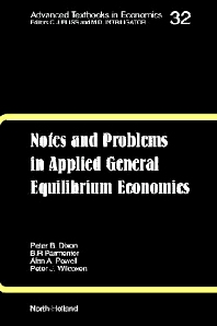 Notes and Problems in Applied General Equilibrium Economics, 1st Edition,K.R. Pearson,B.R. Parmenter,A.A. Powell,P.J. Wilcoxen,P.B. Dixon,ISBN9780444884497