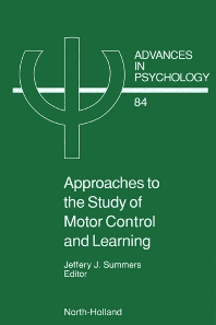 Approaches to the Study of Motor Control and Learning, 1st Edition,J.J. Summers,ISBN9780444884558
