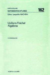 Uniform Fréchet Algebras - 1st Edition - ISBN: 9780444884886, 9780080872735