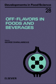 Off-Flavors in Foods and Beverages - 1st Edition - ISBN: 9780444885586, 9781483291024
