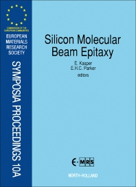 Silicon Molecular Beam Epitaxy - 1st Edition - ISBN: 9780444886200, 9780080983684