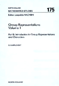 Group Representations Volume 1 Part B - 1st Edition - ISBN: 9780444886323, 9780080872865