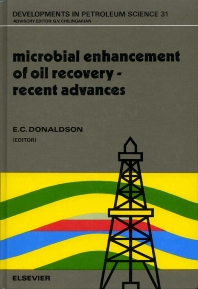 Microbial Enhancement of Oil Recovery - Recent Advances - 1st Edition - ISBN: 9780444886330, 9780080868899