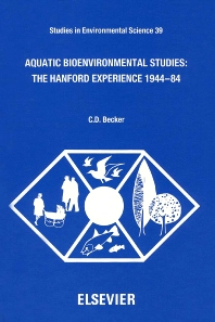 Cover image for Aquatic Bioenvironmental Studies: The Hanford Experience: 1944-1984