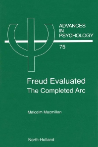 Freud Evaluated - The Completed Arc - 1st Edition - ISBN: 9780444887177, 9780080867298