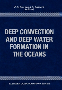 Deep Convection and Deep Water Formation in the Oceans - 1st Edition - ISBN: 9780444887641, 9780080870953