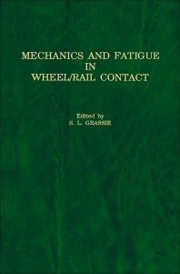 Mechanics and Fatigue in Wheel/Rail Contact - 1st Edition - ISBN: 9780444887740, 9780444599773