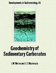 Geochemistry of Sedimentary Carbonates, 1st Edition,J.W. Morse,F.T. Mackenzie,ISBN9780444887818