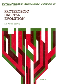 Proterozoic Crustal Evolution - 1st Edition - ISBN: 9780444887825, 9780080869094