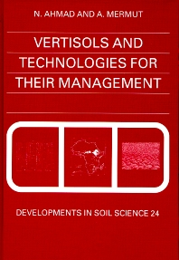 Vertisols and Technologies for their Management, 1st Edition,N. Ahmad,A. Mermut,ISBN9780444887894