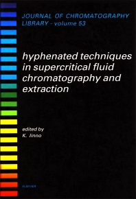 Hyphenated Techniques in Supercritical Fluid Chromatography and Extraction - 1st Edition - ISBN: 9780444887948, 9780080858616