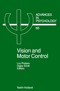Vision and Motor Control, 1st Edition,L. Proteau,D. Elliott,ISBN9780444888167
