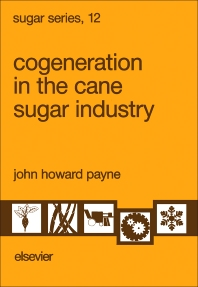 Cogeneration in the Cane Sugar Industry - 1st Edition - ISBN: 9780444888266, 9780444599261