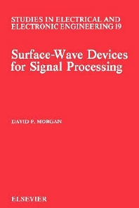 Surface-Wave Devices for Signal Processing, 1st Edition,D.P. Morgan,ISBN9780444888457