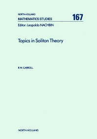 Topics in Soliton Theory, 1st Edition,R.W. Carroll,ISBN9780444888693