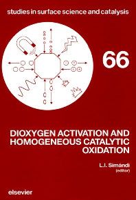 Dioxygen Activation and Homogeneous Catalytic Oxidation - 1st Edition - ISBN: 9780444888761, 9780080960784