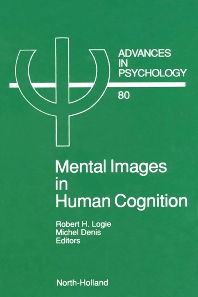 Mental Images in Human Cognition, 1st Edition,R.H. Logie,M. Denis,ISBN9780444888945